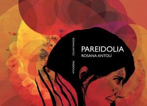 Pareidolia. Novela gráfica. Rosana Antolí. 2014